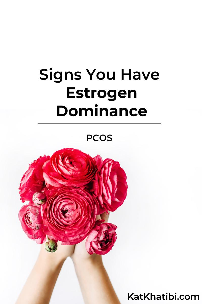 Signs You Have Estrogen Dominance