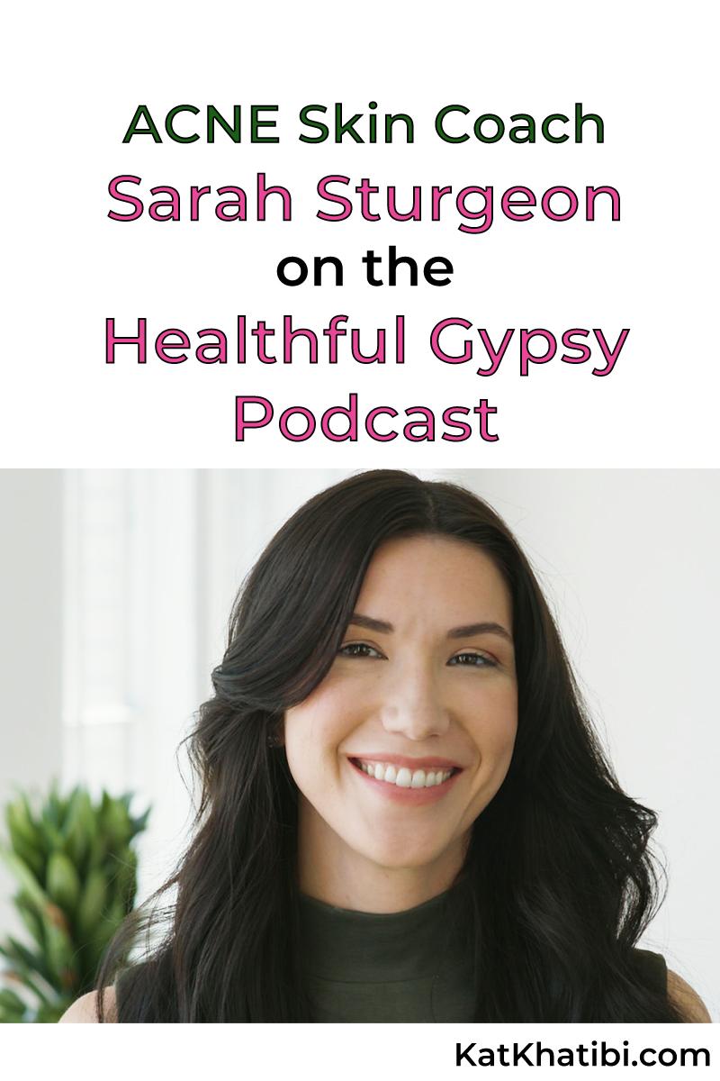 ACNE Skin Coach Sarah Sturgeon on Kat Khatibi Podcast