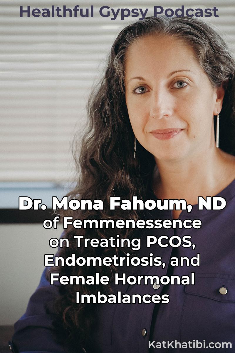 Dr Mona Fahoum ND of Femmenessence on Treating PCOS Endometriosis and Female Hormonal Imbalances